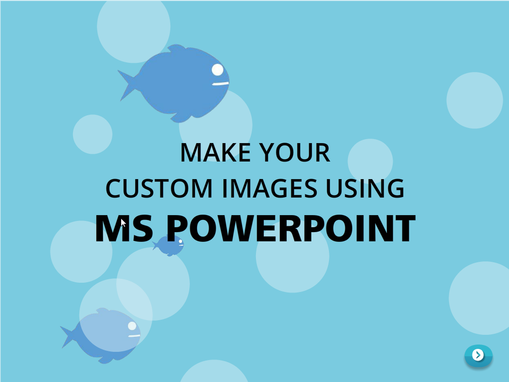 Creating custom images using ms powerpoint